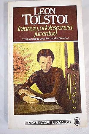Infancia, adolescencia, juventud: Tolstoi, Leon