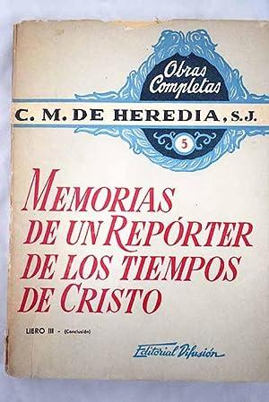 Memorias de un repórter de los tiempos: Heredia, Carlos María