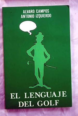 El lenguaje del golf: Campos, Álvaro