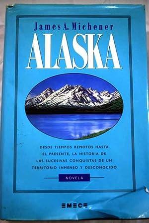 Alaska: Michener, James A.