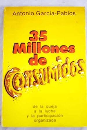 35 millones de consumidos: García-Pablos de Molina,