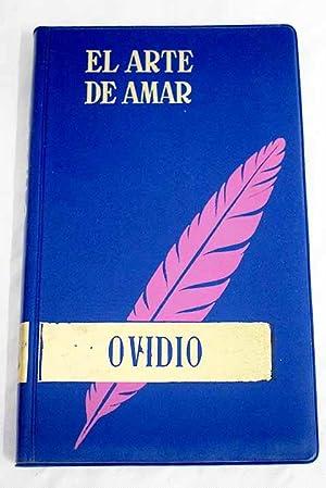 Los amores ; El arte de amar: Ovidio Nasón, Publio