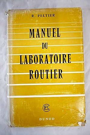Manuel du Laboratoire routier: Peltier, R.