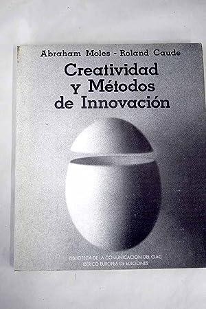 Creatividad y Métodos de Innovación en la: Moles, Abraham André