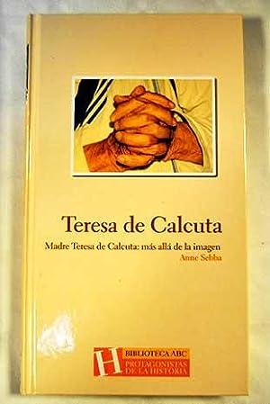 Madre Teresa de Calcuta: más allá de: Sebba, Anne