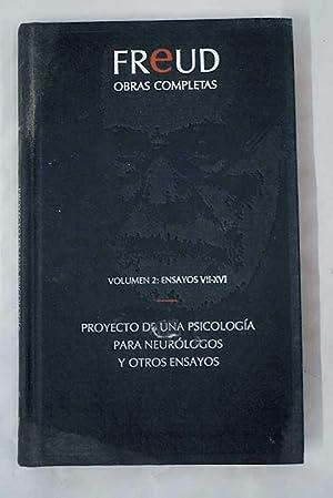 Obras completas, Volumen II. Ensayos VII-XVI:: Proyecto: Freud, Sigmund