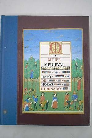 La mujer medieval: libro de horas iluminado: Fox, Sally