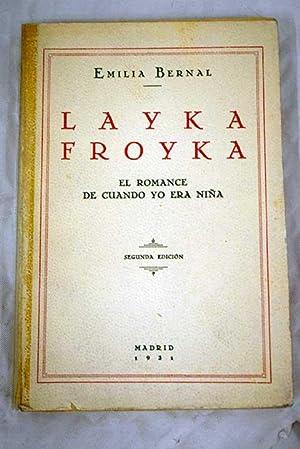 Layka Froyka: el romance de cuando yo: Bernal, Emilia