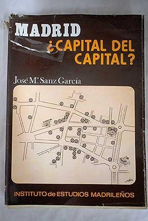 Madrid, ¿Capital del capital español?: contribución a: Sanz García, José