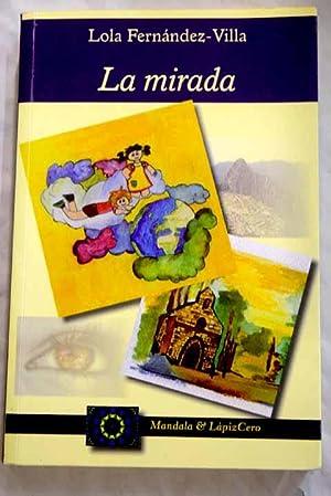 La mirada: Fernández-Villa, Lola