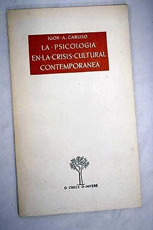 La psicología en la crisis cultural contemporánea: Caruso, Igor A.