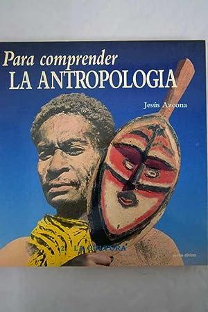 Para comprender la antropología. Tomo 2. La: Azcona, Jesús