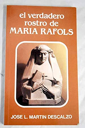 El verdadero rostro de Maria Rafols: Martin Descalzo, Jose