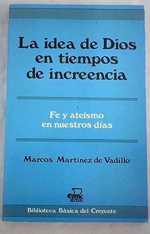 La idea de Dios en tiempos de: Martínez de Vadillo,
