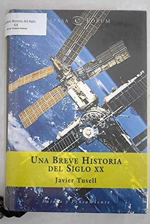 Una breve historia del siglo XX: los: Tusell, Javier