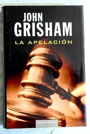 La apelación: Grisham, John