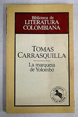 La marquesa de Yolombo: Carrasquilla, Tomás