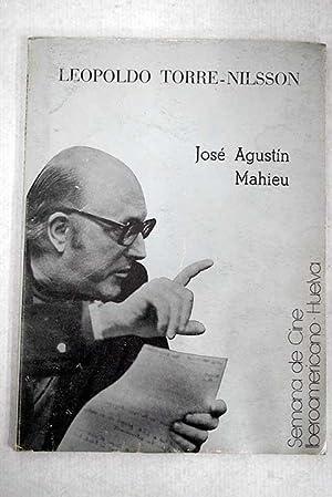 Leopoldo Torre-Nilsson: Mahieu, José Agustín