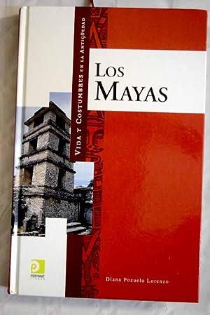Vida y costumbres de los mayas: Pozuelo Lorenzo, Diana