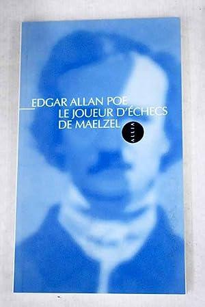 Le joueur d'échecs de Maelzel: Poe, Edgar Allan