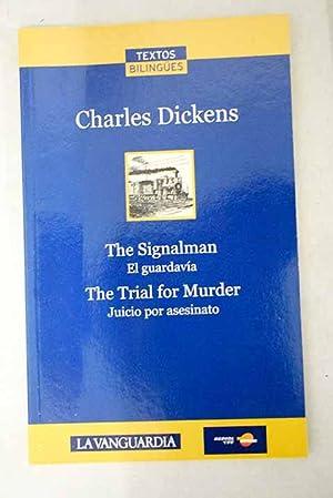 The signalman: El guardavía ; The trial: Dickens, Charles