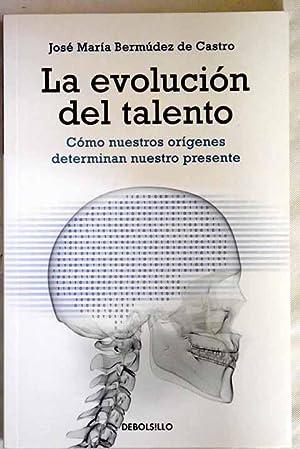 La evolución del talento: cómo nuestros orígenes: Bermúdez de Castro,