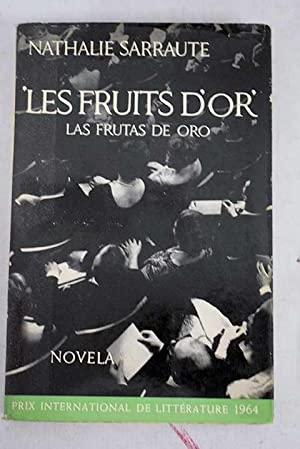 Les fruits d'or: (Las frutas de oro): Sarraute, Nathalie