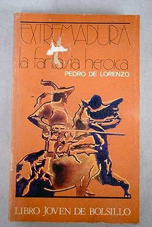 Extremadura: la fantasía heroica: Lorenzo, Pedro de