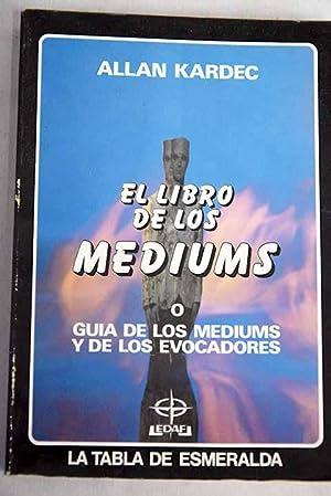 El libro de los mediums o Guía: Kardec, Allan