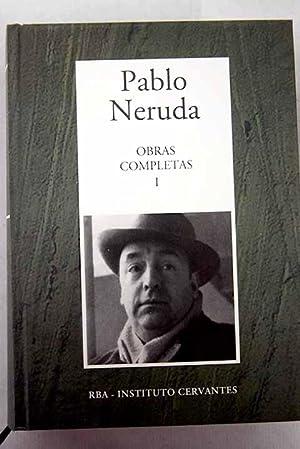"""Obras completas, Tomo I: De """"Crepusculario"""" a: Neruda, Pablo"""