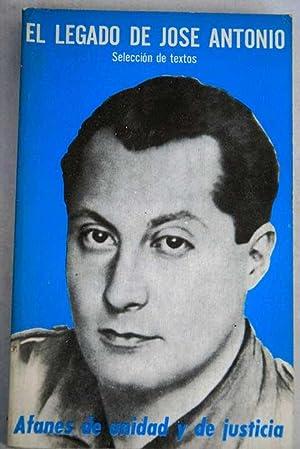 El legado de José Antonio: afanes de: Primo de Rivera,
