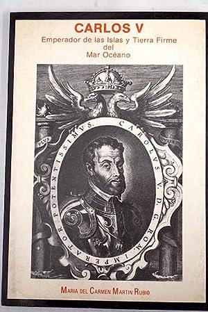 Carlos V: Emperador de las islas y: Martín Rubio, María