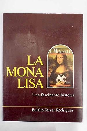 Mona Lisa : una fascinante historia: Ferrer, Eulalio