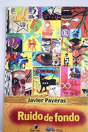 Ruido de fondo: Payeras, Javier