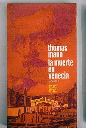 La muerte en Venecia: Las tablas de: Mann, Thomas