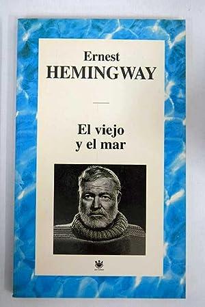 El viejo y el mar ; Las: Hemingway, Ernest