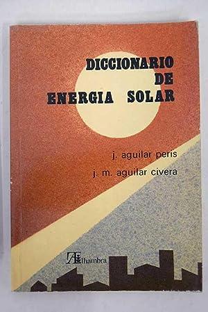 Diccionario de energía solar: Aguilar Peris, José