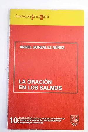 La oración en los salmos: González Núñez, Ángel
