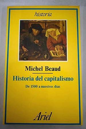 Historia del capitalismo: de 1500 a nuestros: Beaud, Michel