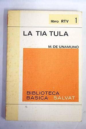 La tía Tula [Cómo se hace una novela]: Unamuno, Miguel de