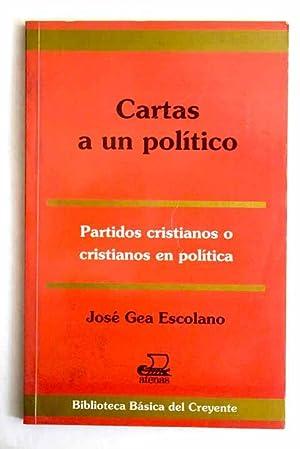 Cartas a un político: Gea Escolano, José