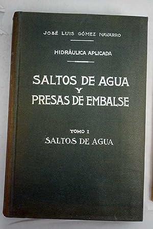 Hidraúlica aplicada: saltos de agua y presas: Gómez Navarro, José