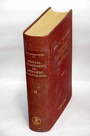 """Manual """"Standard"""" del Ingeniero Electricista, Tomo II: Knowlton, Archer E."""