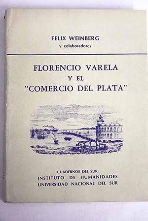 """Florencio Varela y el """"Comercio del Plata"""": Weinberg, Félix"""