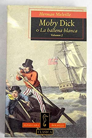 Moby Dick o La ballena blanca, Volumen: Melville, Herman