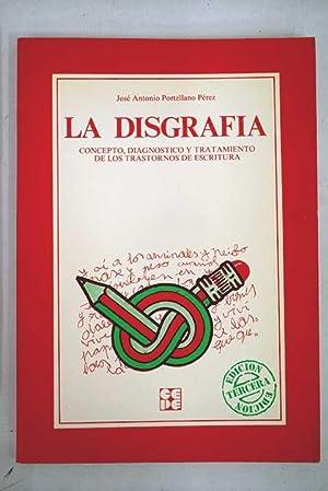 La disgrafía: concepto, diagnóstico y tratamiento de: Portellano Pérez, José