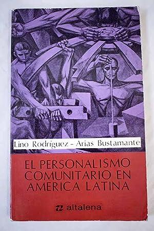 El personalismo comunitario en América Latina: Rodríguez-Arias Bustamante, Lino
