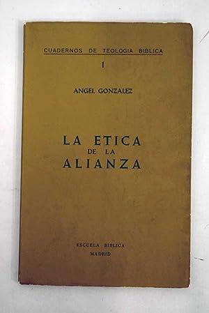 La ética de la alianza: fundamento y: González Núñez, Ángel