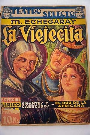 La viejecita ; Gigantes y cabezudos ;: Echegaray, Miguel