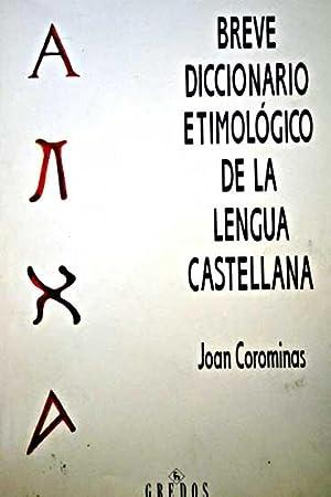 Breve diccionario etimológico de la lengua castellana: Coromines, Joan